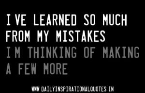 ve Learned So Much From My Mistakes ~ Attitude Quote