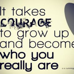 growing up quotes   courage #growing up # kids # adults # quotes