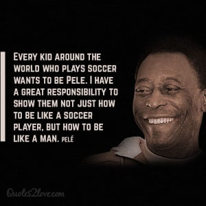 Pele Soccer Player Quotes