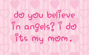 Do You Believe In Angels I Do Its My Mom Facebook Quote