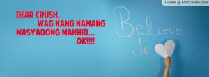 dear crush , Pictures , wag kang namang masyadong manhid... ok ...
