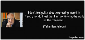 don't feel guilty about expressing myself in French; nor do I feel ...