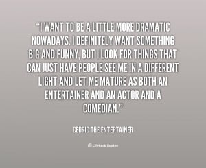quote-Cedric-the-Entertainer-i-want-to-be-a-little-more-153858.png