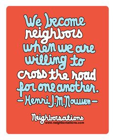 How neighbors become friends. #quotes #neighbors #community # ...
