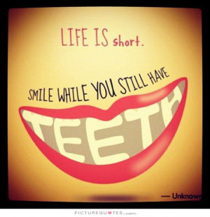 Smile Quotes Short Quotes Life Is Short Quotes