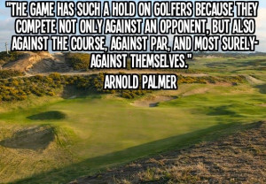 GolfTipCentral: Golf Quote of the Day - Arnold Palmer