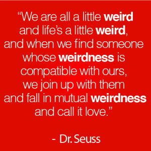 Dr Seuss Weirdness Quote (www.jakelarsen.me)