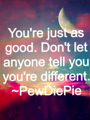 Showing Gallery For Pewdiepie Inspirational Quotes