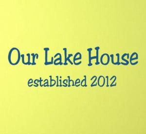 ... Center > Name or Year Designs > Lake House Est Wall Decal