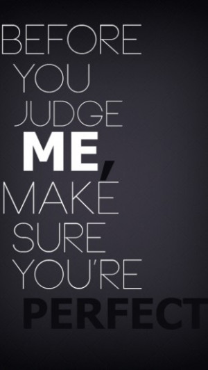 ... judge me iphone wallpaper tags black judge perfect quotes text white