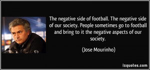 The negative side of football. The negative side of our society ...