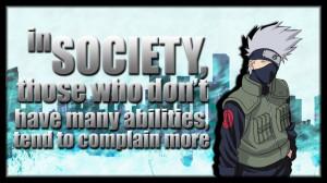 Anime Quotes | KAKASHI | Society... by Legit-Dinosaur