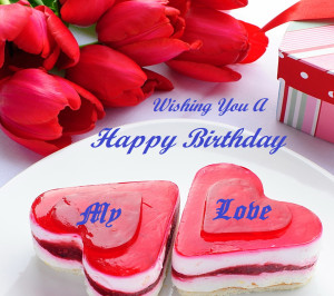 Happy Birthday My Love Cards Happy birthday quotes and