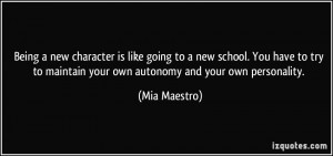 ... to maintain your own autonomy and your own personality. - Mia Maestro