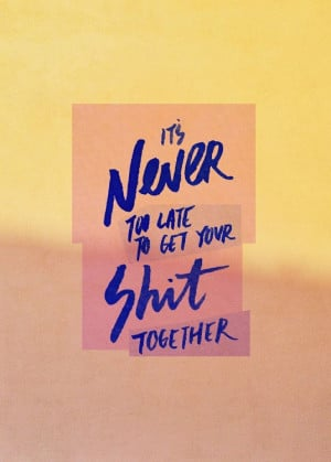 never too late by epyk on july 01 2014 0 comment it s never too late ...