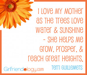 Love My Mom Quotes Girlfriendology i love my