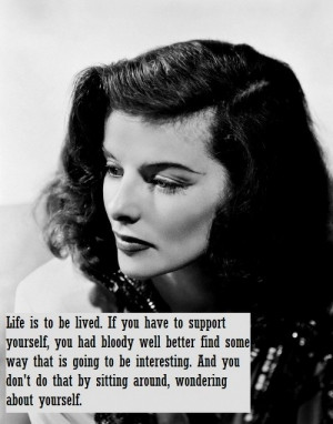 ... Quotes That'll Make You Feel Instantly Powerful: Katherine Hepburn