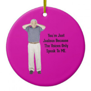 The Voices - Funny Sayings Quotes Christmas Ornament