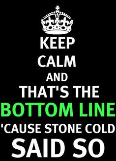 Stone Cold = The True Best in the World More