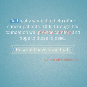 cancer patients. Gifts through his foundation will provide comfort ...