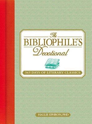 "Start by marking ""The Bibliophile's Devotional: 365 Days of Literary ..."