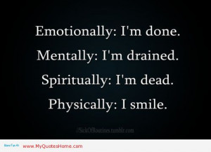"""... Spiritually; I'm Dead. Physically; I'm Smile """" ~ Mistake Quote"""