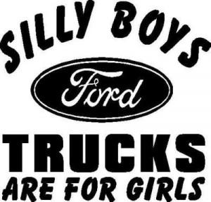 Ford Silly Boy Trucks For Girl #759 Vinyl Decal Sticker