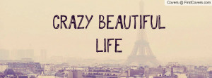 crazy_beautiful_life-37113.jpg?i