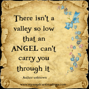 ... low that an angel can t carry you through it author unknown more angel