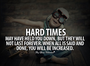 Quotes About Life Love And Hard Times #1