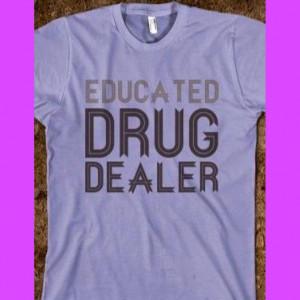 Educated drug dealer. Nurse humor. Nursing funny. Registered nurses ...