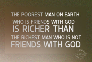 God Quote: The poorest man on earth who is... God-(3)