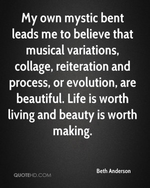 My own mystic bent leads me to believe that musical variations ...