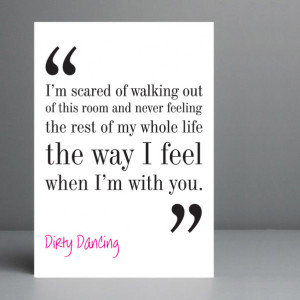 Sexy Dirty Love Quotes Dirty dancing movie quote.