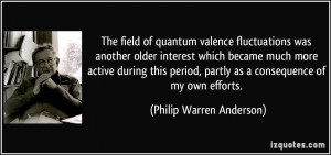 More Philip Warren Anderson Quotes