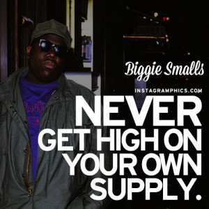 Your Own Supply Biggie Smalls Quote Graphic