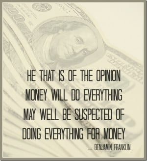 ... everything may well be suspected of doing everything for money