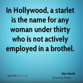 Ben Hecht Quotes And Sayings