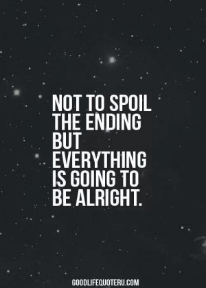 Everything Is Going To Be Alright Quotes. QuotesGram