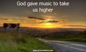 God gave music to take us higher - Friedrich Nietzsche Quotes ...
