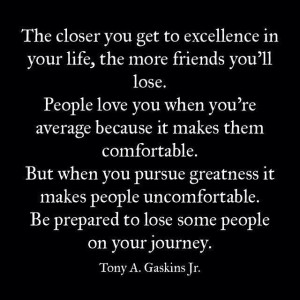 Quote on the effects of pursuing excellence and greatness