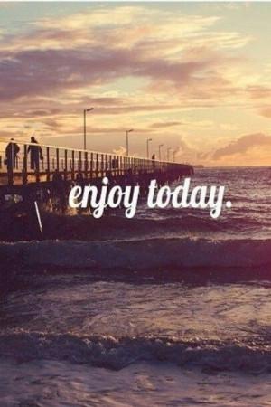 Enjoy today. ♣