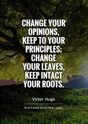 ... your-principles-change-your-leaves-keep-intact-your-roots-quote-1.jpg