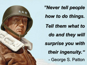 ... sends. It is a quote by General George S. Patton. That quote is this