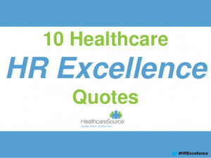 10 HealthcareHR ExcellenceQuotes#HRExcellence