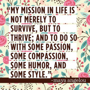 Maya Angelou Mission in Life Quote