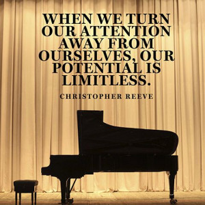 ... away from ourselves, our potential is limitless. — Christopher Reeve