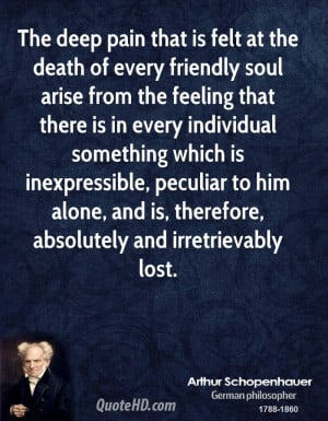 The deep pain that is felt at the death of every friendly soul arise ...