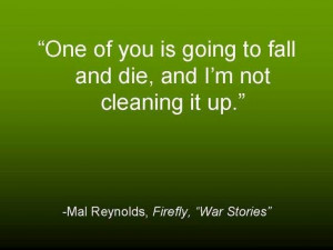 Firefly quotes. Captain Mal is the man
