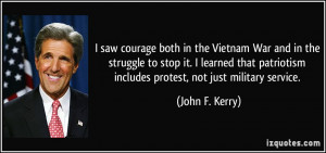 saw courage both in the Vietnam War and in the struggle to stop it ...